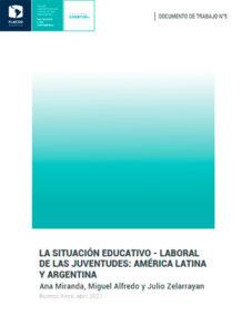 La situación educativo-laboral de las juventudes - Documento de trabajo n° 5. Abril 2021
