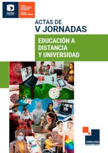 Actas de las V Jornadas de Educación a Distancia y Universidad
